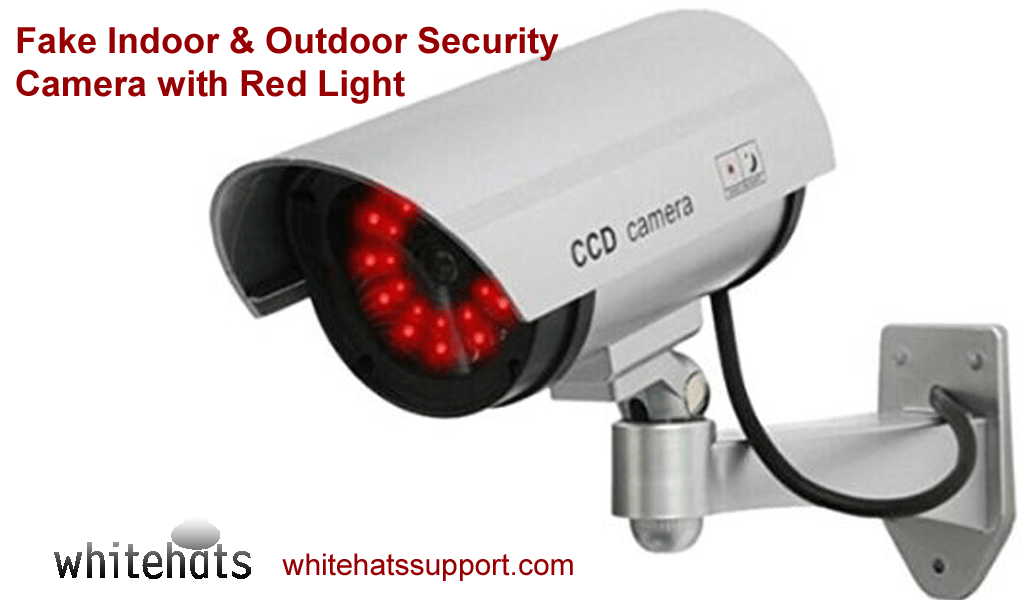 Fake Indoor & Outdoor Security Camera with Red Light-home security surveillance system and solutions -cctv camera installation dubai-WhitehatsSupport